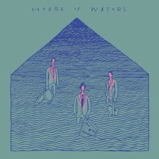 House Of Waters mp3 Album by House Of Waters