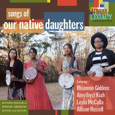 Songs of Our Native Daughters mp3 Album by Our Native Daughters