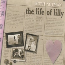 The Life of Lilly mp3 Album by Ruth Notman