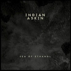 Sea of Ethanol mp3 Album by Indian Askin