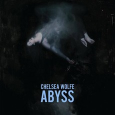 Abyss (Deluxe Edition) mp3 Album by Chelsea Wolfe