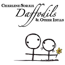 Daffodils & Other Idylls mp3 Album by Charlene Soraia