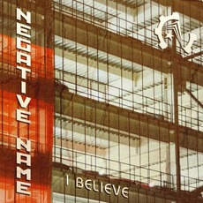 I Believe mp3 Album by Negative Name