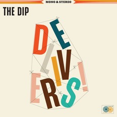 The Dip Delivers mp3 Album by The Dip