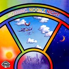 Morning, Noon & Night by Morning, Noon & Night