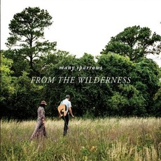 From the Wilderness mp3 Album by Many Sparrows