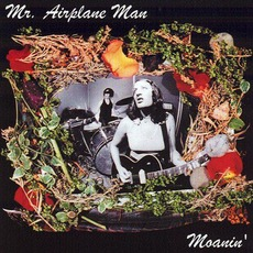 Moanin' mp3 Album by Mr. Airplane Man
