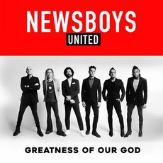 Greatness of Our God mp3 Single by Newsboys
