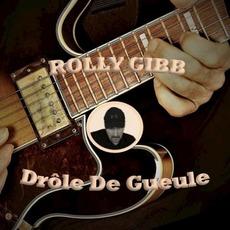 Drôle de gueule mp3 Album by Rolly Gibb