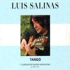 Clásicos de Música Argentina, Y Algo Más: Tango mp3 Album by Luis Salinas
