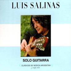Clásicos de Música Argentina, Y Algo Más: Solo Guitarra mp3 Album by Luis Salinas