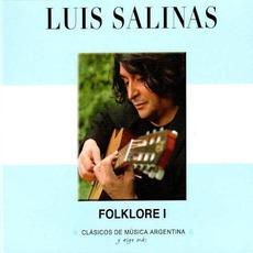 Clásicos de Música Argentina, Y Algo Más: Folklore I mp3 Album by Luis Salinas
