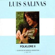 Clásicos de Música Argentina, Y Algo Más: Folklore II mp3 Album by Luis Salinas