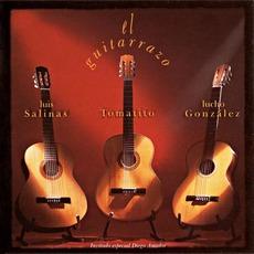 El Guitarrazo mp3 Album by Luis Salinas, Tomatito & Lucho González