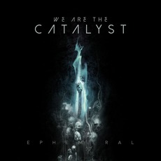 Ephemeral mp3 Album by We Are The Catalyst