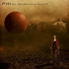 The Deflowering Of Reality mp3 Album by PHI