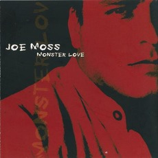 Monster Love mp3 Album by Joe Moss