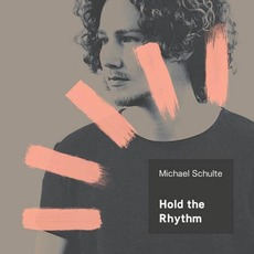 Hold The Rhythm mp3 Album by Michael Schulte