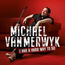 I Had A Hard Way To Go mp3 Album by Michael van Merwyk