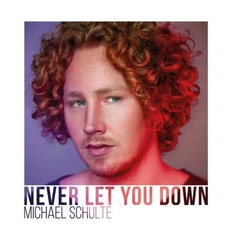 Never Let You Down mp3 Single by Michael Schulte