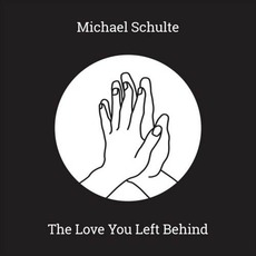 The Love You Left Behind mp3 Single by Michael Schulte