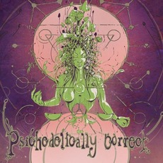 Psychedelically Correct by Various Artists