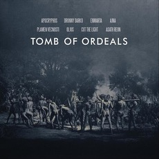 Tomb Of Ordeals mp3 Compilation by Various Artists