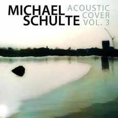 Acoustic Cover, Vol.3 mp3 Live by Michael Schulte
