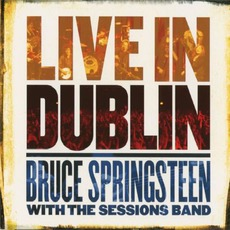 Live in Dublin mp3 Live by Bruce Springsteen with The Sessions Band