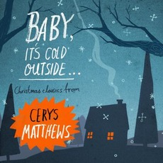 Baby, It's Cold Outside mp3 Album by Cerys Matthews