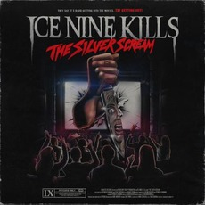 The Silver Scream mp3 Album by Ice Nine Kills