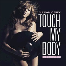 Touch My Body (Remixes) mp3 Album by Mariah Carey