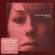 Martha Wainwright (Special Edition) mp3 Album by Martha Wainwright