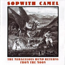 The Miraculous Hump Returns From the Moon (Remastered) mp3 Album by Sopwith Camel