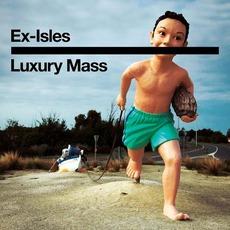 Luxury Mass by Ex-Isles