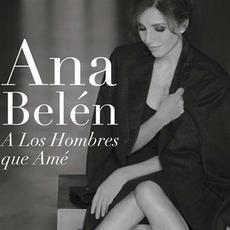 A los hombres que amé mp3 Album by Ana Belén