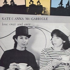 Love Over and Over (Re-Issue) mp3 Album by Kate & Anna McGarrigle
