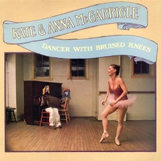 Dancer With Bruised Knees (Re-Issue) mp3 Album by Kate & Anna McGarrigle