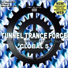 Tunnel Trance Force: Global 5 by Various Artists