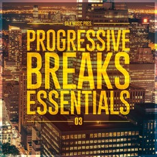 Silk Music Pres. Progressive Breaks Essentials 03 mp3 Compilation by Various Artists