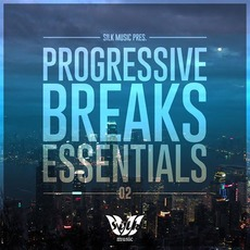 Silk Music Pres. Progressive Breaks Essentials 02 mp3 Compilation by Various Artists