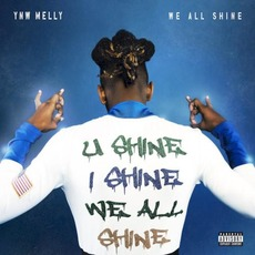 We All Shine mp3 Artist Compilation by YNW Melly