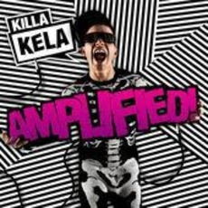Amplified! mp3 Album by Killa Kela