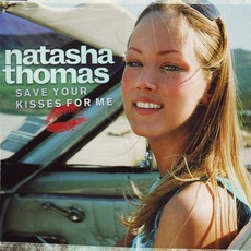 Save Your Kisses for Me mp3 Single by Natasha Thomas