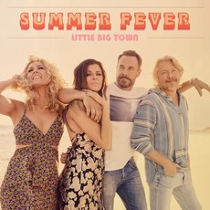 Summer Fever mp3 Single by Little Big Town