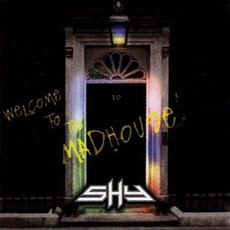 Welcome to the Madhouse (Re-Issue) mp3 Album by Shy