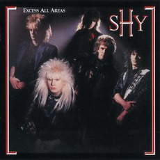 Excess All Areas (Remastered) mp3 Album by Shy