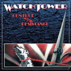 Control and Resistance (Re-Issue) mp3 Album by Watchtower