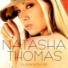 Playin' With Fire mp3 Album by Natasha Thomas