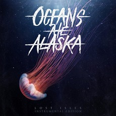 Lost Isles (Instrumental Edition) mp3 Album by Oceans Ate Alaska